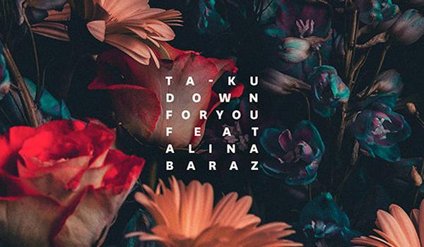 taku-alina-baraz-down-for-you