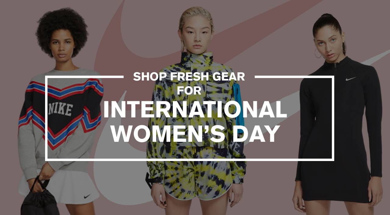 INTERNATIONAL WOMEN'S DAY 2020 SHOPPING NIKE SNEAKERS APPAREL ACCESSORIES